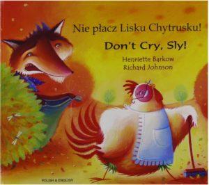 Nie płacz Lisku Chytrusku